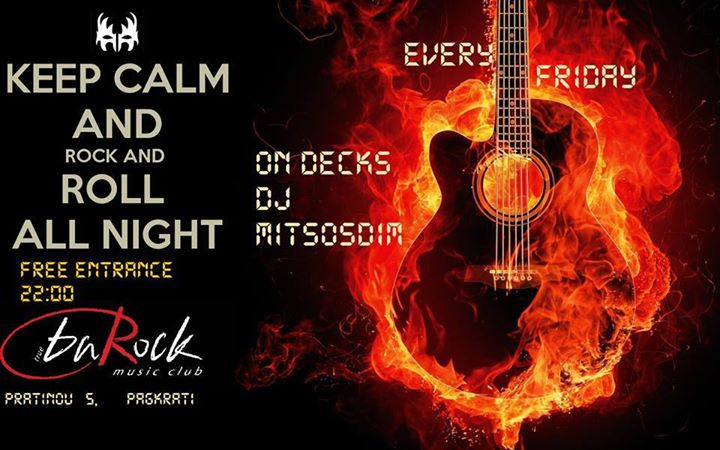 Keep Calm and Rock & Roll All Night FRIDAYS dj mitsosdim@BarockClub Event Image